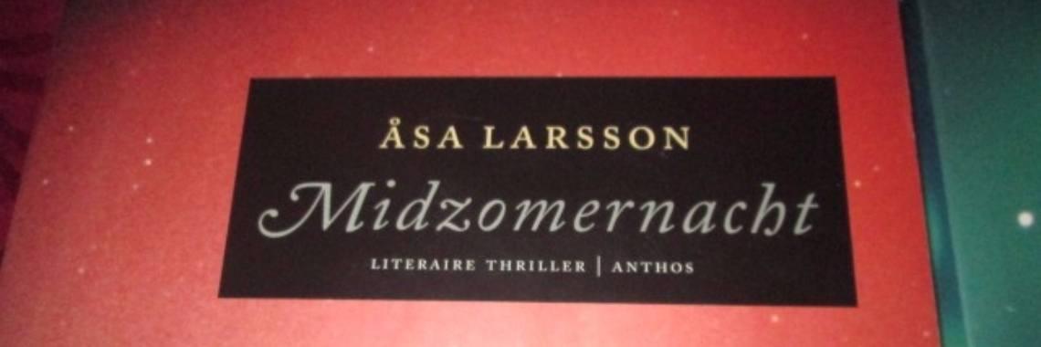 Boeken om van te snoepen en te gruwelen tegelijk   Asa Larsson   Scandinavische Thriller   Lezen