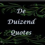 De Duizend Quotes