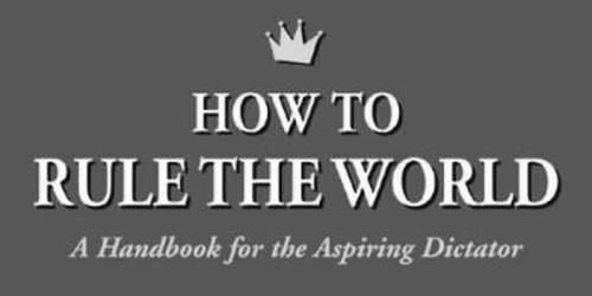 How To Rule The World : In 6 Easy Steps (Abridged Version)