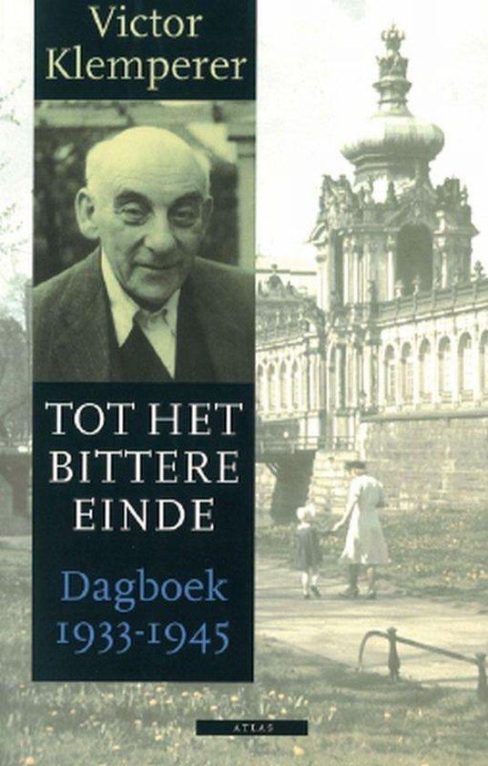Tot het bittere einde, Victor Klemperer   9789045001890   Boeken   bol.com